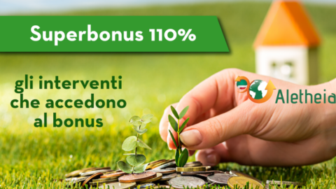 Superbonus 110%, quali sono gli interventi che accedono e come usufruirne