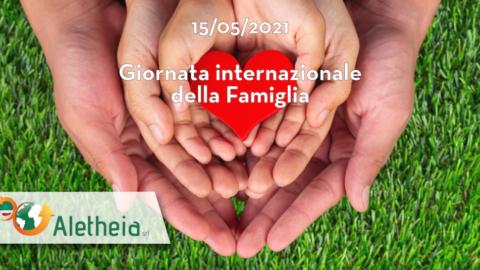 15 MAGGIO: GIORNATA INTERNAZIONALE DELLA FAMIGLIA