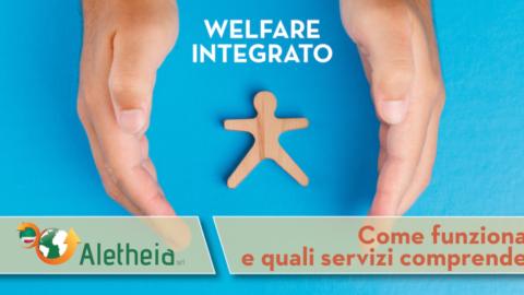 IL WELFARE INTEGRATO/ Come funziona e quali servizi comprende