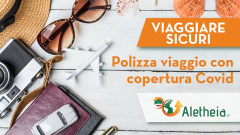 VIAGGIARE SICURI/ La Polizza Viaggio con copertura Covid-19